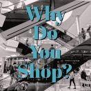 We Need to Talk About Your Shopping