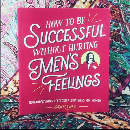 "Photo image of the book ""How to Be Successful Without Hurting Men's Feelings."""